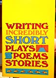 img - for Writing Incredibly Short Plays, Poems, Stories book / textbook / text book