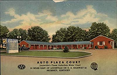 Auto Plaza Court - Louisville's Finest Suburban Motor Court Prospect, Kentucky Original Vintage Postcard