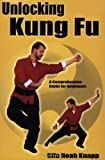 Unlocking Kung Fu: A Comprehensive Guide for Beginners