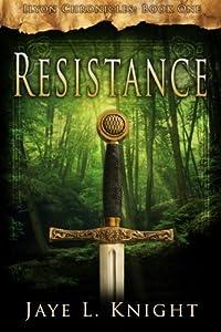 Resistance (Ilyon Chronicles) (Volume 1) by Jaye L. Knight (2014-05-22)