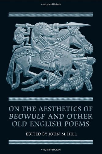 On the Aesthetics of Beowulf and Other Old English Poems (Toronto Anglo-Saxon Series) PDF