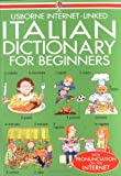 Beginners Italian Dictionary (Beginner's Language Dictionaries Series) (Italian Edition)