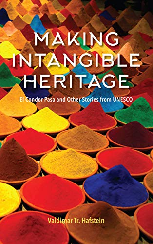 (Making Intangible Heritage: El Condor Pasa and Other Stories from UNESCO)