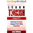 Turkish: Learn Turkish Fast! Understand The Turkish Language & Start Talking Turkish Now (Turkish, Learn Turkish, Spanish, Learn French)
