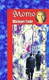 By Michael Ende Momo: O la extana historia de los ladrones del tiempo y de la nina que devolvio el tiempo a los homb [Paperback]