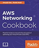 img - for AWS Networking Cookbook: Powerful recipes to overcome the pain points of optimizing your Virtual Private Cloud (VPC) book / textbook / text book