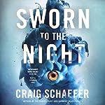 Sworn to the Night: The Wisdom's Grave Trilogy, Book 1 | Craig Schaefer