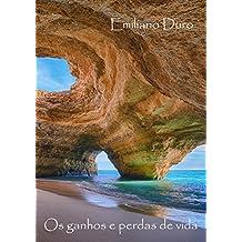 Os ganhos e perdas de vida. (Portuguese Edition)