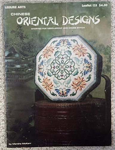 (Chinese Oriental Designs: Charted for Needlepoint and Cross Stitch (Leaflet 123))