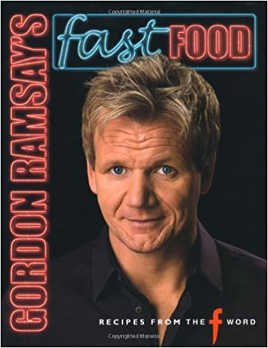 Gordon ramsays fast food recipes from the f word gordon ramsay gordon ramsays fast food recipes from the f word gordon ramsay 9781844005314 amazon books fandeluxe Gallery