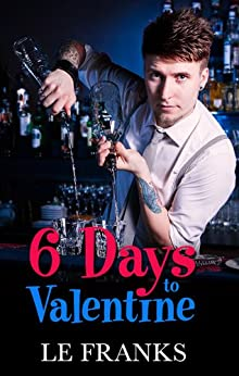 6 Days to Valentine by [Franks, LE]