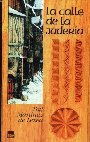 La Calle De La Juderia / The Street of Jewry (Novela Historica) (Spanish Edition)