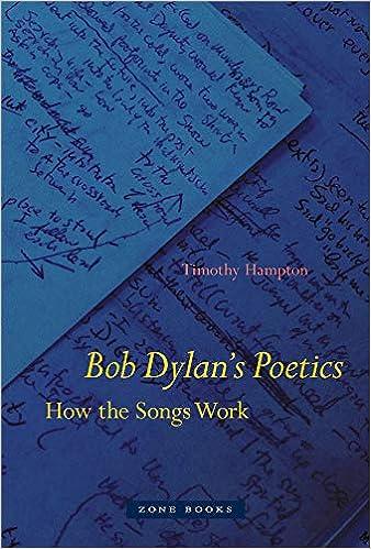 ccbdfbdd0 Bob Dylan s Poetics (Zone Books)  Amazon.co.uk  Timothy Hampton ...