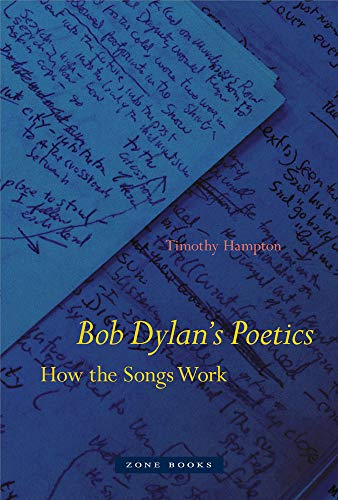 - Bob Dylan's Poetics: How the Songs Work (Zone Books)