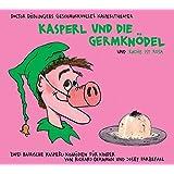 Kasperl und die Germknödel und Rache ist rosa: Doctor Döblingers geschmackvolles Kasperltheater. Zwei bairische Kasperl-Komödie für Kinder ab 5 Jahren und Erwachsene