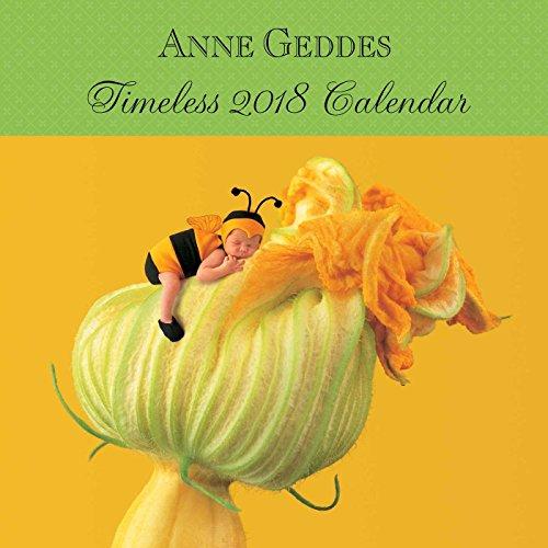 Anne Geddes 2018 Wall Calendar: Timeless - Baby Wall Calendar
