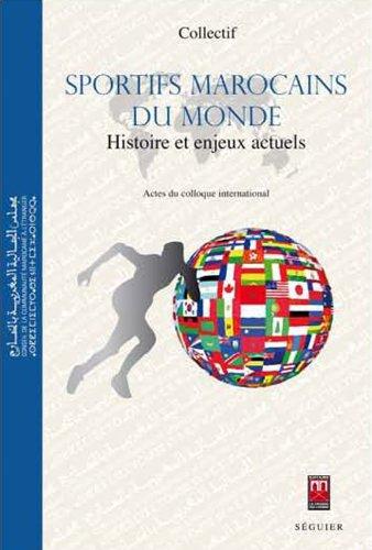 Sportifs marocains du monde : Histoires et enjeux actuels Collectif dauteurs