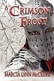 A Crimson Frost, Marcia Lynn McClure, 0985274050