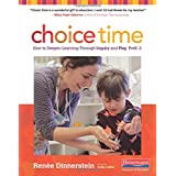Choice Time: How to Deepen Learning Through Inquiry and Play, PreK-2