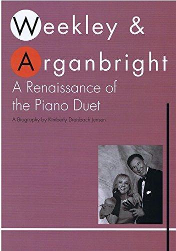 Weekley & Arganbright A Renaissance of the piano duet by Kimberly Dreisbach Jensen (2014-01-01)