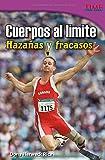 Cuerpos Al Limite: Hazanas y Fracasos (Time For Kids en Espanol - Level 4) (Spanish Edition) (Time for Kids Nonfiction Readers)