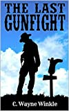 "The Last Gunfight: Nolan: A Western Adventure From The Author of ""Frank Brannon - Reluctant Marshal: A Frank Brannon Western Adventure"""