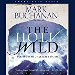 Holy Wild: Trusting in the Character of God | Mark Buchanan