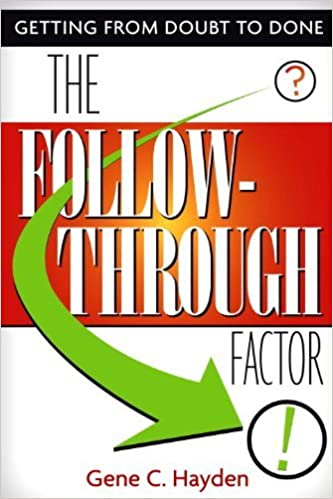 Book The Follow-Through Factor: Getting from Doubt to Done by Gene C. Hayden (December 28,2010)