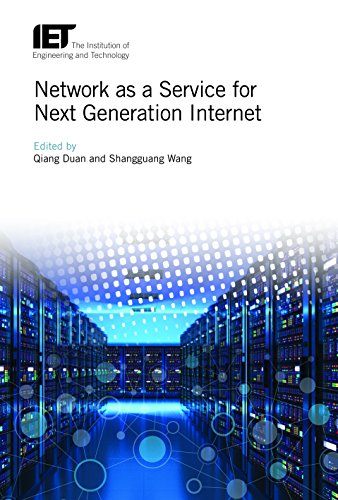 Network as a Service for Next Generation Internet (Telecommunications) (Network As A Service For Next Generation Internet)