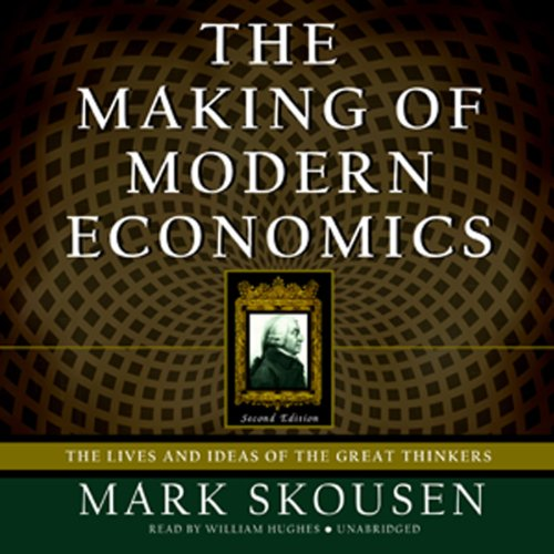 The Making of Modern Economics: The Lives and Ideas of the Great Thinkers, Second Edition by Blackstone Audio, Inc.