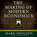 The Making of Modern Economics: The Lives and Ideas of the Great Thinkers, Second Edition Audiobook by Mark Skousen Narrated by William Hughes
