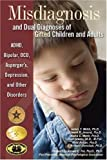 img - for Misdiagnosis and Dual Diagnoses of Gifted Children and Adults: ADHD, Bipolar, Ocd, Asperger's, Depression, and Other Disorders by Webb, James T., Amend, Edward R., Webb, Nadia E., Goerss, Je unknown edition [Paperback(2005)] book / textbook / text book