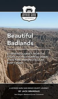 Beautiful Badlands: Twisting Journey From the Pacific to Anza-Borrego Desert State Park and Spectacular Fonts Point (Joyride Guru San Diego Day Trip Book 3) by [Brandais, Jack]