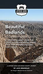 Beautiful Badlands: Twisting Journey From the Pacific to Anza-Borrego Desert State Park and Spectacular Fonts Point (Joyride Guru San Diego Day Trip Book 3)