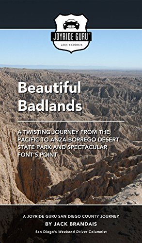 Beautiful Badlands: Twisting Journey From the Pacific to Anza-Borrego Desert State Park and Spectacular Fonts Point (Joyride Guru San Diego Day Trip Book 3) Anza Borrego Desert State Park