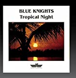 Tropical Night by Blue Knights
