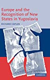 img - for Europe and the Recognition of New States in Yugoslavia book / textbook / text book