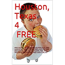 Houston, Texas 4 FREE: FREE MONEY, FREE GAS, FREE BUINESS SUIT, FREE WARDROBE, FREE DINNERS, FREE LUNCHES, FREE BREAKFASTS, FREE SPORTS TICKETS,  FREE ... FREE BEER, FREE PARTIES, FREE FURNITURE AN