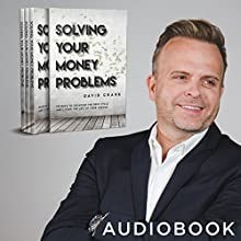 Solving Your Money Problems: Secrets to Escaping the Debt Cycle and Living the Life of Your Dreams Audiobook by David Crank Narrated by Van Tracy