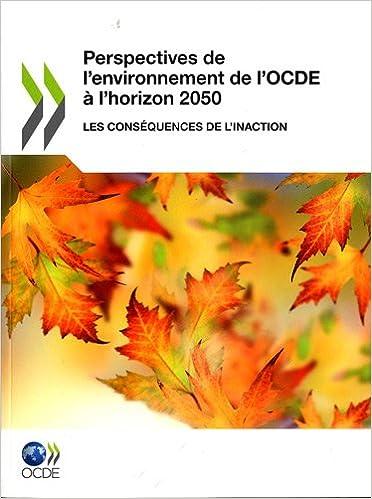 Lire un Perspectives de l'environnement de l'OCDE à l'horizon 2050 : Les conséquences de l'inaction pdf