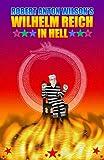 Wilhelm Reich in Hell, Robert A. Wilson, 1561841080