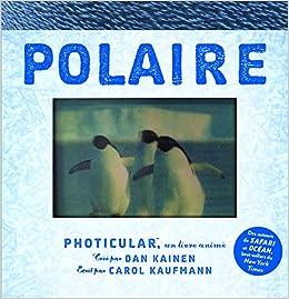 Polaire Photicular Un Livre Anime Amazon Ca Dan Kainen