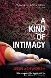 Front cover for the book A Kind of Intimacy by Jenn Ashworth