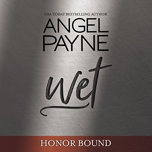 Wet: Honor Bound, Book 5 by Brilliance Audio