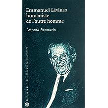 Emmanuel Lévinas, humaniste de l'autre homme