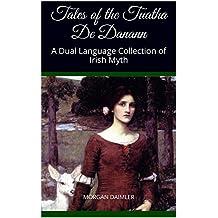 Tales of the Tuatha De Danann: A Dual Language Collection of Irish Myth (Pocket Book of Irish Myth 2)