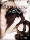 Mastering the Marquess (Bound and Determined Book 1)