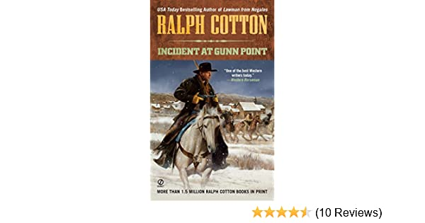 incident at gunn point cotton ralph