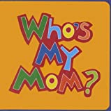 Who's My Mom?, Joanna Bicknell, 1846101948