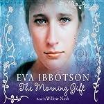 The Morning Gift   Eva Ibbotson